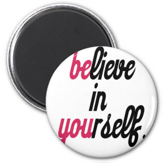 Believe in your self(3).png 2 inch round magnet