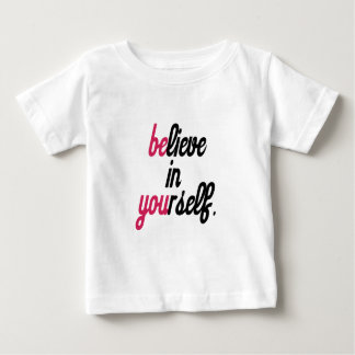 Believe in your self(3).png baby T-Shirt