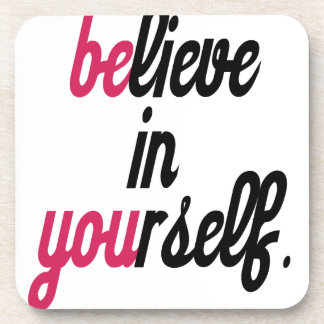 Believe in your self(3).png coasters
