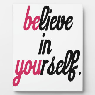 Believe in your self(3).png display plaque