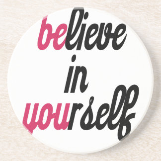 Believe in your self(3).png drink coaster