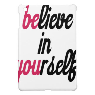 Believe in your self(3).png iPad mini cases