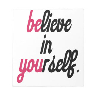 Believe in your self(3).png notepad