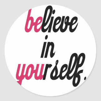 Believe in your self(3).png round sticker