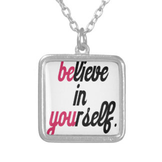 Believe in your self(3).png silver plated necklace