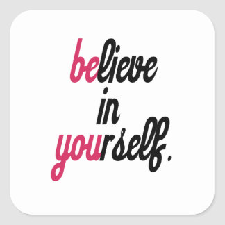 Believe in your self(3).png square sticker
