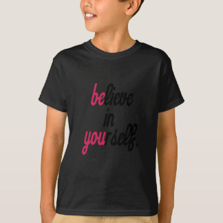 Believe in your self(3).png T-Shirt