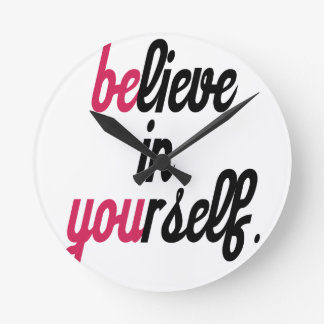 Believe in your self(3).png wall clock