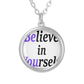 Believe In Your Self.png Silver Plated Necklace