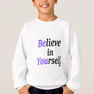 Believe In Your Self.png Sweatshirt