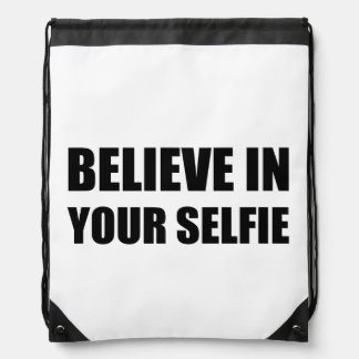 Believe In Your Selfie Drawstring Bag