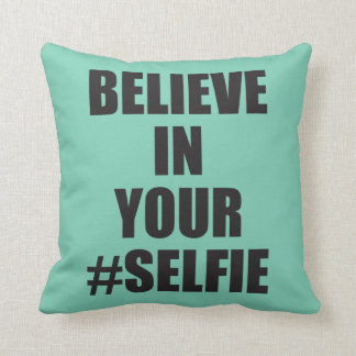 Believe In Your #Selfie Funny Novelty Throw Pillow