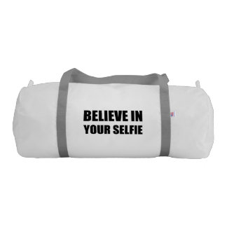 Believe In Your Selfie Gym Bag