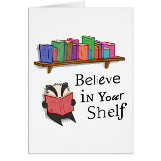 Believe in your shelf - Greeting Card