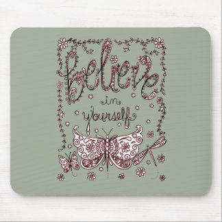Believe in Yourself 2 Mouse Pad