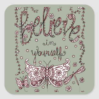 Believe in Yourself 2 Square Sticker
