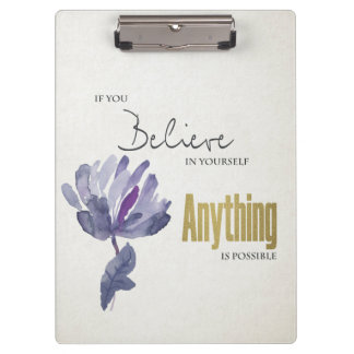 BELIEVE IN YOURSELF, ANYTHING POSSIBLE BLUE FLORAL CLIPBOARD