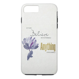 BELIEVE IN YOURSELF, ANYTHING POSSIBLE BLUE FLORAL iPhone 8 PLUS/7 PLUS CASE