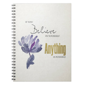 BELIEVE IN YOURSELF, ANYTHING POSSIBLE BLUE FLORAL NOTEBOOK