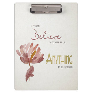 BELIEVE IN YOURSELF, ANYTHING POSSIBLE RUST FLORAL CLIPBOARD