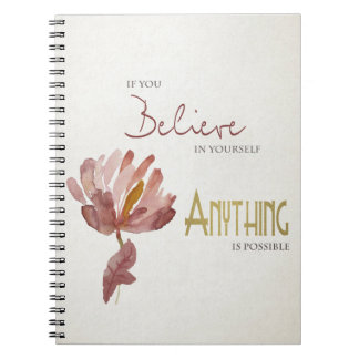 BELIEVE IN YOURSELF, ANYTHING POSSIBLE RUST FLORAL NOTEBOOK