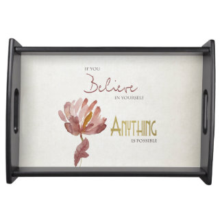 BELIEVE IN YOURSELF, ANYTHING POSSIBLE RUST FLORAL SERVING TRAY
