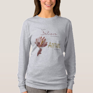 BELIEVE IN YOURSELF, ANYTHING POSSIBLE RUST FLORAL T-Shirt