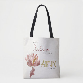 BELIEVE IN YOURSELF, ANYTHING POSSIBLE RUST FLORAL TOTE BAG