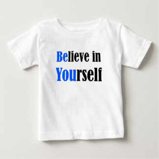 Believe In Yourself Baby T-Shirt