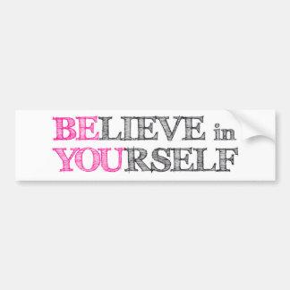 BElieve in YOUrself - BE YOU Bumper Sticker
