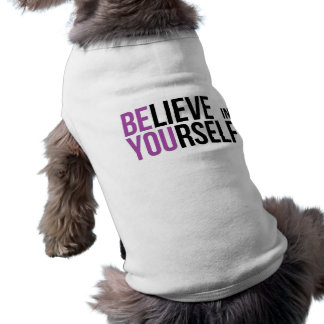 Believe in Yourself - Be You Shirt