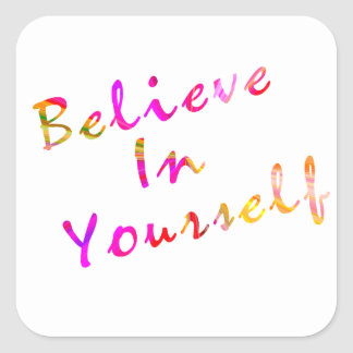 Believe in Yourself Inspiration Square Sticker