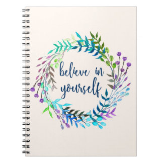 """""""Believe In Yourself"""" Inspirational Quote Journal/ Spiral Notebook"""