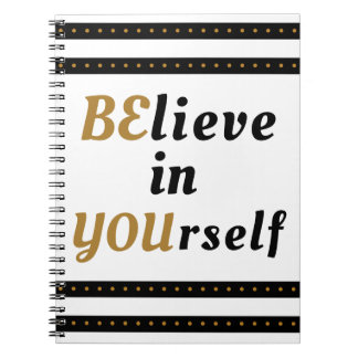 Believe In Yourself Inspirational Quote Notebook
