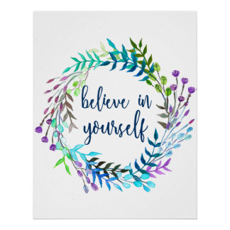 """""""Believe In Yourself"""" Inspirational Quote Poster"""
