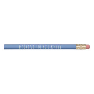 Believe in yourself inspirational quote saying pencil