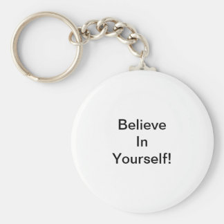 Believe In Yourself! Keychain