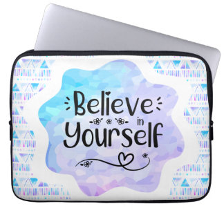 Believe in Yourself Laptop Sleeve