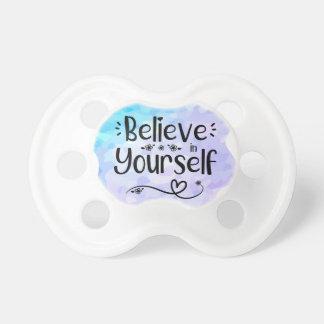 Believe in Yourself Pacifier