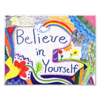 Believe in Yourself Photo Print