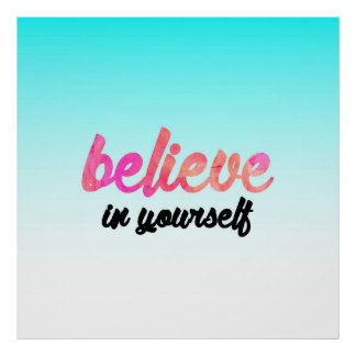 Believe in yourself poster