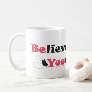 Believe in Yourself Quote Coffee Mug