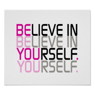 """Believe In Yourself"" Quote Poster"