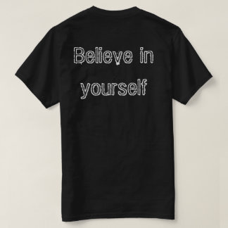 Believe in yourself Tee-shirt man T-Shirt