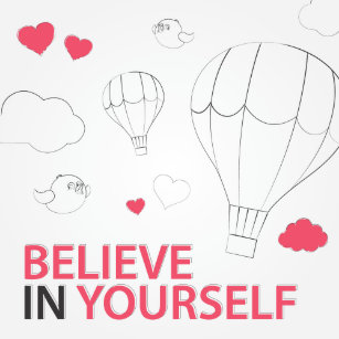 Believe In Yourself Typography And Illustration Poster