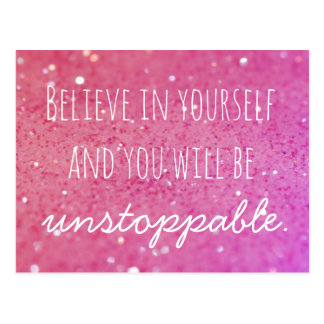 Believe in Yourself Unstoppable pink postcard