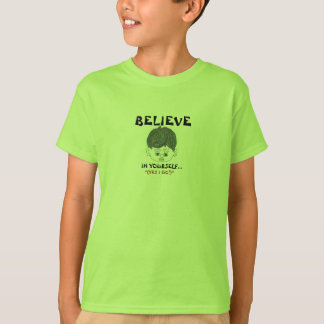 """""""BELIEVE IN YOURSELF"""" """"(YES I DO!)"""" TEE"""
