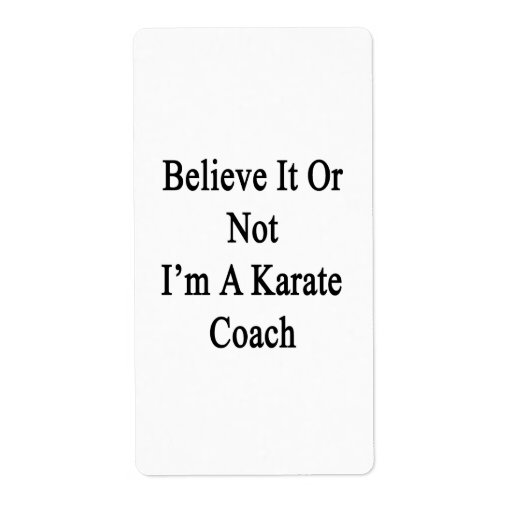 Believe It Or Not I'm A Karate Coach Personalized Shipping Labels
