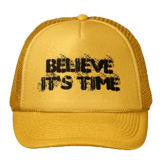 """""""Believe It's Time"""" Trucker Hat"""