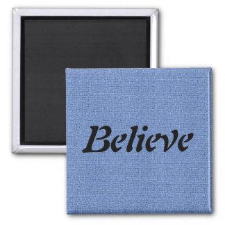 Believe Magnet